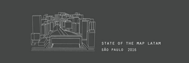 State of the Map LATAM 2016. Sao Paulo - Brasil